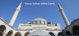Yavuz Sultan Selim Camii - Yavuz Sultan Selim Mosque