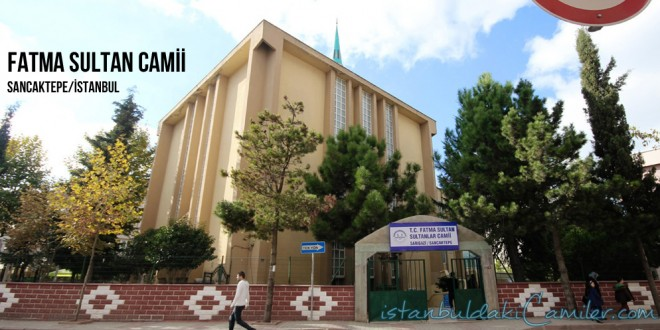 Fatma Sultan Camii , Sancaktepe - Fatma Sultan Mosque